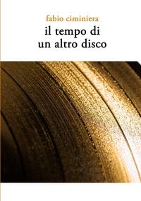 Книга под заказ: «Il tempo di un altro disco»
