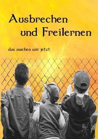 Книга под заказ: «Ausbrechen und Freilernen»