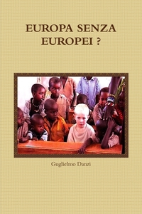 Книга под заказ: «EUROPA SENZA EUROPEI ?»