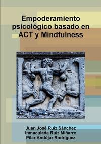 Книга под заказ: «Empoderamiento psicológico basado en ACT y Mindfulness»