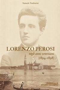 Книга под заказ: «Lorenzo Perosi negli anni veneziani (1894-1898)»