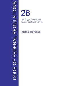 Книга под заказ: «CFR 26, Part 1, §§ 1.140 to 1.169, Internal Revenue, April 01, 2016 (Volume 3 of 22)»