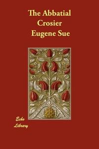 The Abbatial Crosier, Eugene Sue обложка-превью