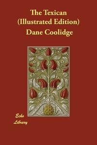 The Texican (Illustrated Edition), Dane Coolidge, Maynard Dixon обложка-превью