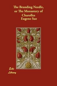 The Branding Needle, or the Monastery of Charolles, Eugene Sue обложка-превью