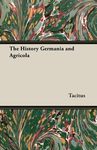 The History Germania and Agricola, Tacitus обложка-превью