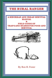 Книга под заказ: «THE RURAL RANGER A SUBURBAN AND URBAN SURVIVAL MANUAL & FIELD GUIDE OF TRAPS AND SNARES FOR FOOD AND SURVIVAL»