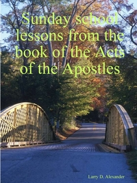 Книга под заказ: «Sunday school lessons from the book of the Acts of the Apostles»