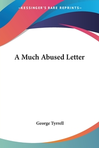 A Much Abused Letter, George Tyrrell обложка-превью