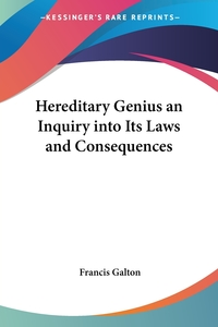 Hereditary Genius an Inquiry into Its Laws and Consequences, Francis Galton обложка-превью