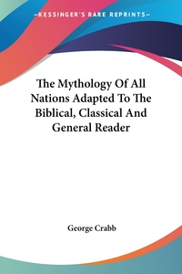 The Mythology Of All Nations Adapted To The Biblical, Classical And General Reader, George Crabb обложка-превью