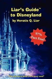 Книга под заказ: «Liar's Guide to Disneyland»