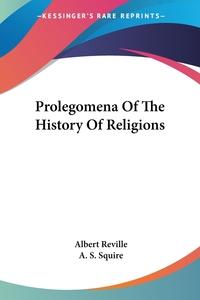 Prolegomena Of The History Of Religions, Albert Reville обложка-превью