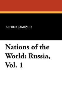 Nations of the World: Russia, Vol. 1, Alfred Rambaud, Saltus Edgar обложка-превью
