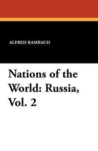 Nations of the World: Russia, Vol. 2, Alfred Rambaud, Saltus Edgar обложка-превью