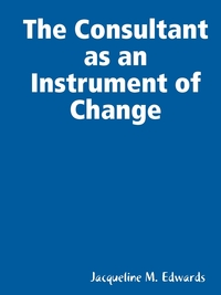 Книга под заказ: «The Consultant as an Instrument of Change»