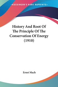 History And Root Of The Principle Of The Conservation Of Energy (1910), Ernst Mach обложка-превью