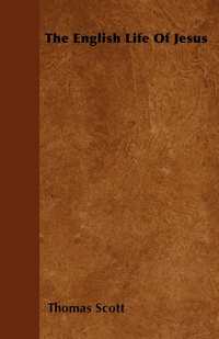 The English Life Of Jesus, Thomas Scott обложка-превью