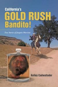 Книга под заказ: «California's Gold Rush Bandito!»