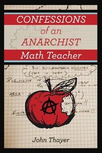 Книга под заказ: «Confessions of an Anarchist Math Teacher»