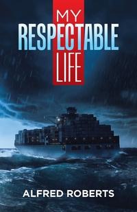 My Respectable Life, Alfred Roberts обложка-превью