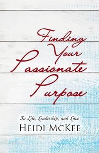 Книга под заказ: «Finding Your Passionate Purpose»