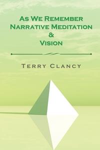 Книга под заказ: «As We Remember Narrative Meditation & Vision»