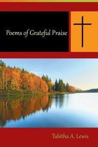 Книга под заказ: «Poems of Grateful Praise»