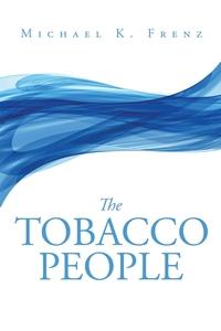 Книга под заказ: «The Tobacco People»