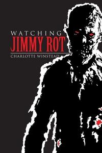 Книга под заказ: «Watching Jimmy Rot»