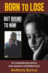 Книга под заказ: «Born to Lose, But Bound to Win»