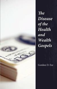 Книга под заказ: «The Disease of the Health & Wealth Gospels»