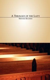Книга под заказ: «A Theology of the Laity»