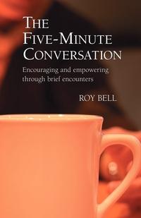 Книга под заказ: «The Five-Minute Conversation»