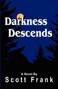 Книга под заказ: «Darkness Descends»