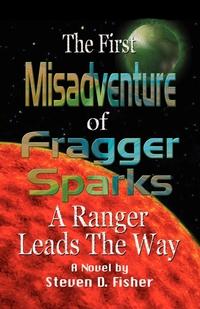 Книга под заказ: «THE FIRST MISADVENTURE OF FRAGGER SPARKS»