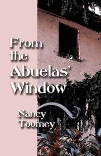 Книга под заказ: «From the Abuelas' Window»