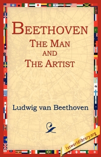 Beethoven: The Man and the Artist, Ludwig van Beethoven, 1st World Library, 1stworld Library обложка-превью
