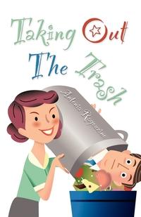 Книга под заказ: «Taking Out the Trash»