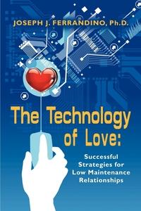 Книга под заказ: «THE TECHNOLOGY OF LOVE»