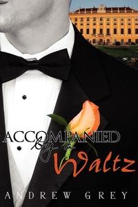 Книга под заказ: «Accompanied by a Waltz»