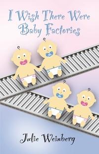 Книга под заказ: «I Wish There Were Baby Factories»