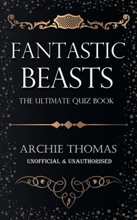 Книга под заказ: «Fantastic Beasts - The Ultimate Quiz Book»