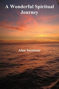 Книга под заказ: «A Wonderful Spiritual Journey»
