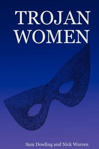 Книга под заказ: «Trojan Women»