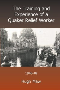 Книга под заказ: «The Training and Experience of a Quaker Relief Worker»