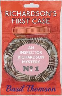 Richardson's First Case: An Inspector Richardson Mystery, Basil Thomson обложка-превью