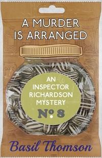 A Murder is Arranged: An Inspector Richardson Mystery, Basil Thomson обложка-превью