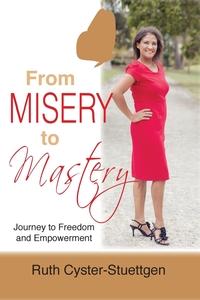 Книга под заказ: «From Misery to Mastery»