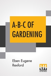 A-B-C Of Gardening, Eben Eugene Rexford обложка-превью